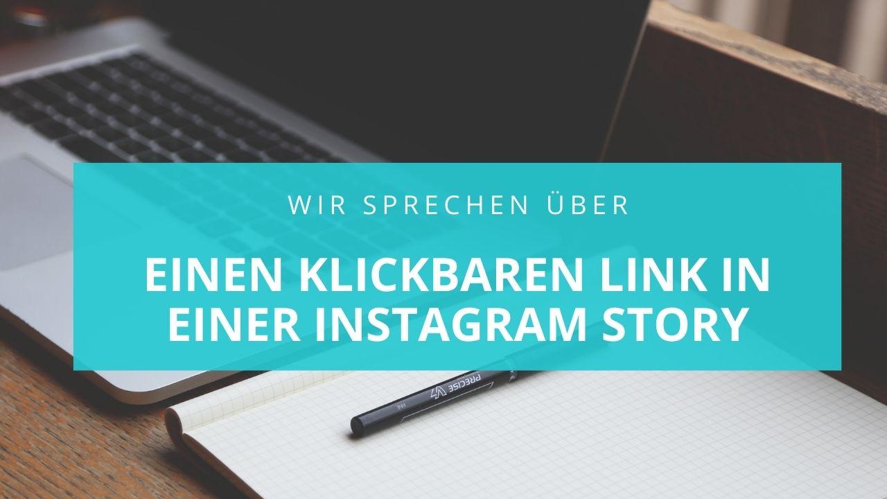 einen Klickbaren Link in einer Instagram Story